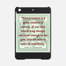 Perseverence Is A Great Element - Longfellow iPad