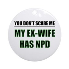 My Ex-Wife Has NPD Ornament (Round)