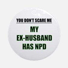 My Ex-Husband Has NPD Ornament (Round)