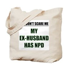 My Ex-Husband Has NPD Tote Bag
