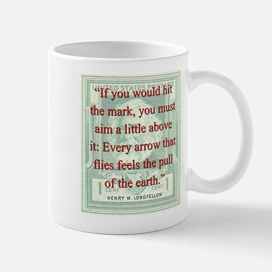 If You Would Hit The Mark - Longfellow Mug