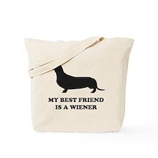My Best Friend Is A Wiener Tote Bag