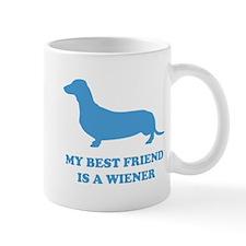 My Best Friend Is A Wiener Mug
