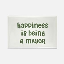 Happiness is being a MAYOR Rectangle Magnet