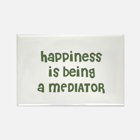 Happiness is being a MEDIATOR Rectangle Magnet