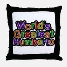 Worlds Greatest Humberto Throw Pillow