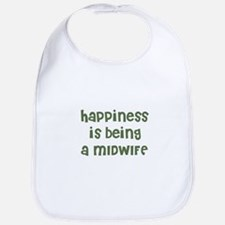 Happiness is being a MIDWIFE Bib