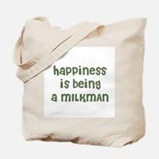 Happiness is being a MILKMAN Tote Bag