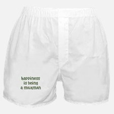 Happiness is being a MILKMAN Boxer Shorts