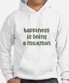 Happiness is being a MILKMAN Hoodie