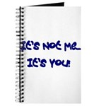 It's Not Me...It's You! Journal
