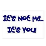 It's Not Me...It's You! Postcards (Package of 8)