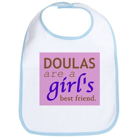 Doulas are a girl's best friend Bib