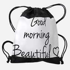 Good Morning Beautiful Drawstring Bag