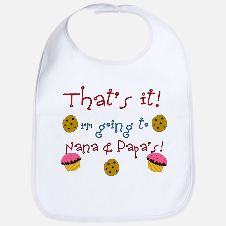"""That's it i'm going to Nana & Papa's"" Bib"