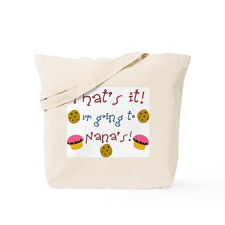 """That's it! i'm going to Nana Tote Bag"