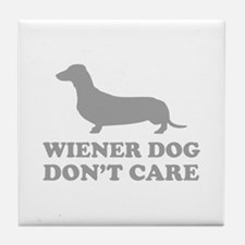 Wiener Dog Don't Care Tile Coaster