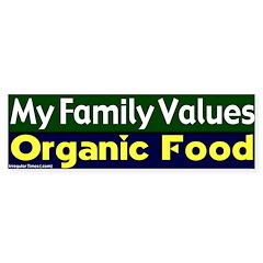 Family Values Organic Food Bumpersticker