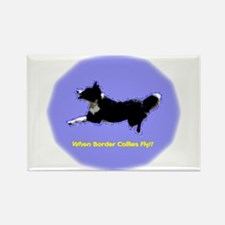When Border Collies Fly! Rectangle Magnet