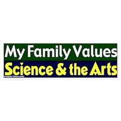 Family Values Arts Science Bumpersticker