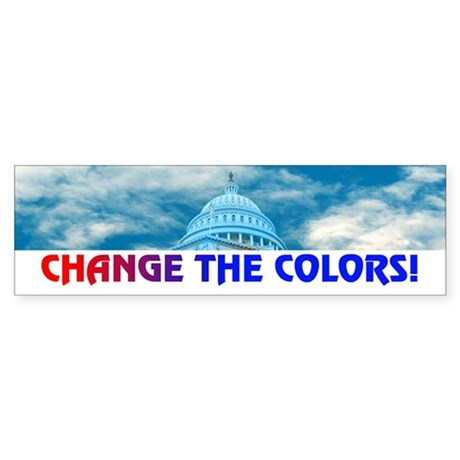 CHANGE THE COLORS! Bumper Sticker