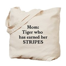 Mom: Tiger who has earned her STRIPES Tote Bag