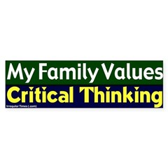Value Critical Thinking Bumper Bumper Sticker