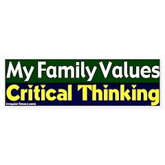 Value Critical Thinking Bumper Bumper Sticker