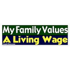 Living Wage Family Values Bumper Bumper Sticker