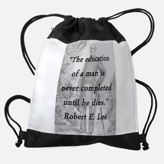 Robert E Lee - Education of a Man Drawstring Bag