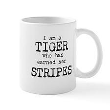 I am a TIGER who has earned her STRIPES Mug