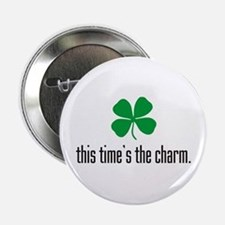 This Time's The Charm Button