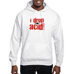 I drop (folic) acid Hooded Sweatshirt