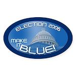 ELECTION 2006 MAKE IT BLUE! Oval Sticker