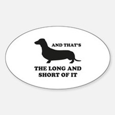 The Long And Short Of It Sticker (Oval)