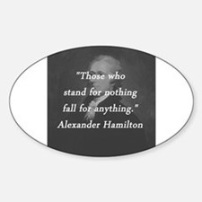 Hamilton - Stand for Nothing Sticker (Oval)
