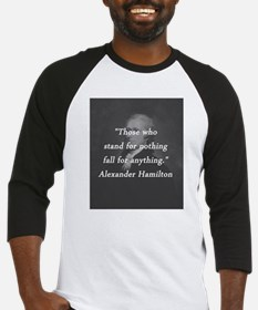 Hamilton - Stand for Nothing Baseball Tee