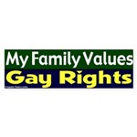 Family Values Gay Rights Bumper Sticker
