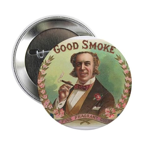 "Good Smoke vintage label 2.25"" Button"
