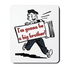 I'm Gonna be a Big Brother Mousepad