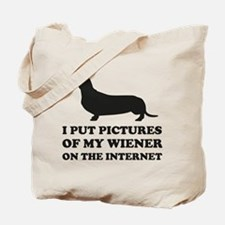 Pictures Of My Wiener On The Internet Tote Bag