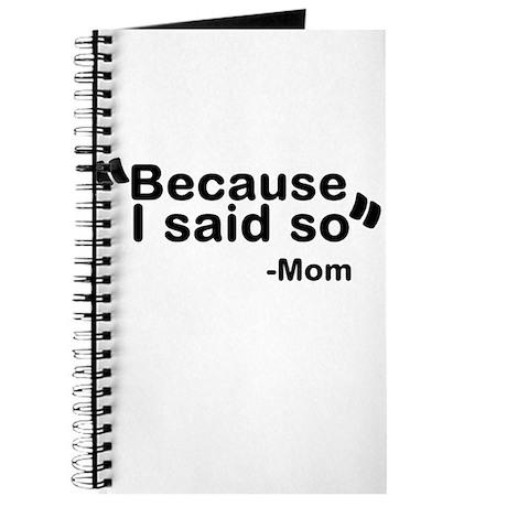 Because I said so - Mom Journal