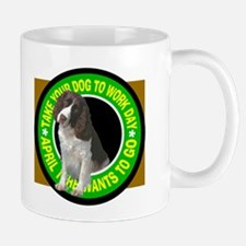 TAKE YOUR SPRINGER SPANIEL TO WORK Mug