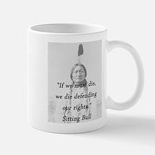 Sitting Bull - If We Must Die Mug