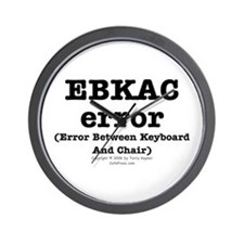EBKAC error. Wall Clock