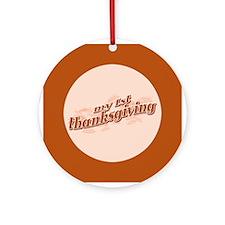 """My 1st Thanksgiving"" Ornament (Round)"