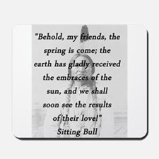 Sitting Bull - Spring Is Come Mousepad