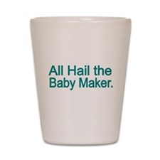All Hail the Baby Maker-blue Shot Glass