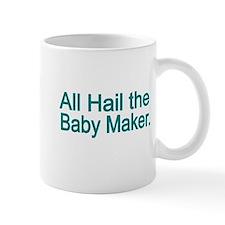 All Hail the Baby Maker-blue Mug