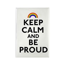 Keep Calm and Be Proud Rectangle Magnet
